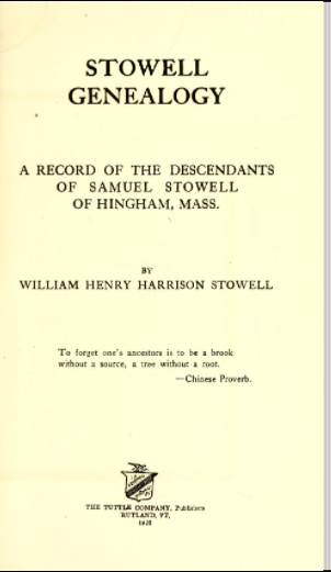 The Stowell Genealogy: A Record of the Descendants of Samuel Stowell of Hingham, Mass.